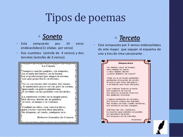 Tipos de poemas • Soneto  Esta compuesto pos 14 verso endecasílabos(11 silabas por verso)  Dos cuartetos (estrofa de 4 v...