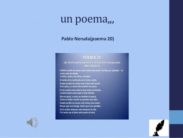 un poema,,, Pablo Neruda(poema 20)
