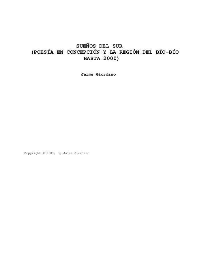 SUEÑOS DEL SUR   (POESÍA EN CONCEPCIÓN Y LA REGIÓN DEL BÍO-BÍO                   HASTA 2000)                              ...