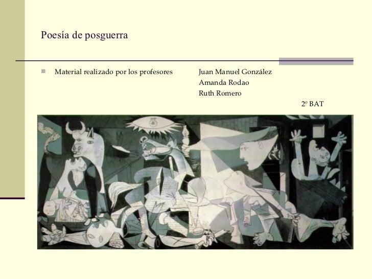 Poesía de posguerra <ul><li>Material realizado por los profesores   Juan Manuel González </li></ul><ul><li>  Amanda Rodao ...