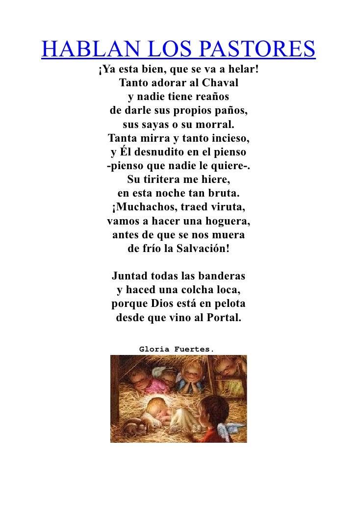 HABLAN LOS PASTORES   ¡Ya esta bien, que se va a helar!        Tanto adorar al Chaval          y nadie tiene reaños      d...