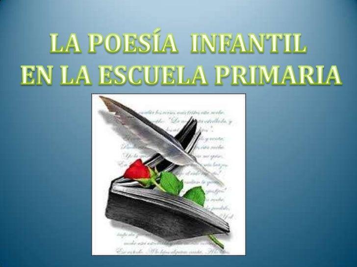 LA POESÍA  INFANTIL<br /> EN LA ESCUELA PRIMARIA<br />