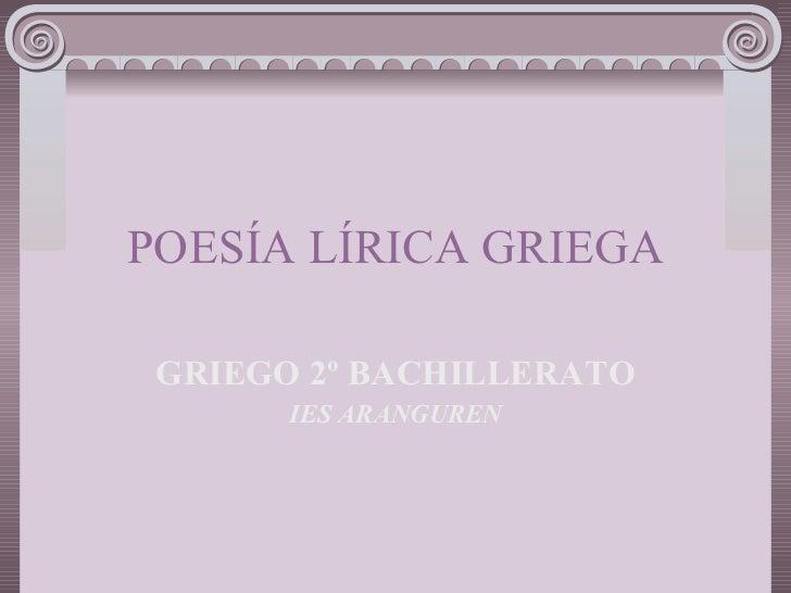 POESÍA LÍRICA GRIEGA GRIEGO 2º BACHILLERATO IES ARANGUREN