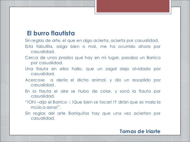<ul><li>El burro flautista  </li></ul><ul><li>Sin reglas de arte, el que en algo acierta, acierta por casualidad, </li></u...