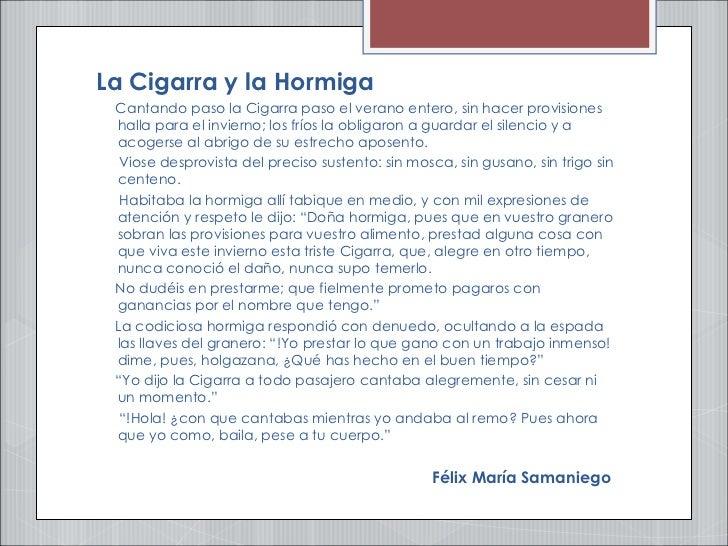 <ul><li>La Cigarra y la Hormiga </li></ul><ul><li>Cantando paso la Cigarra paso el verano entero, sin hacer provisiones ha...