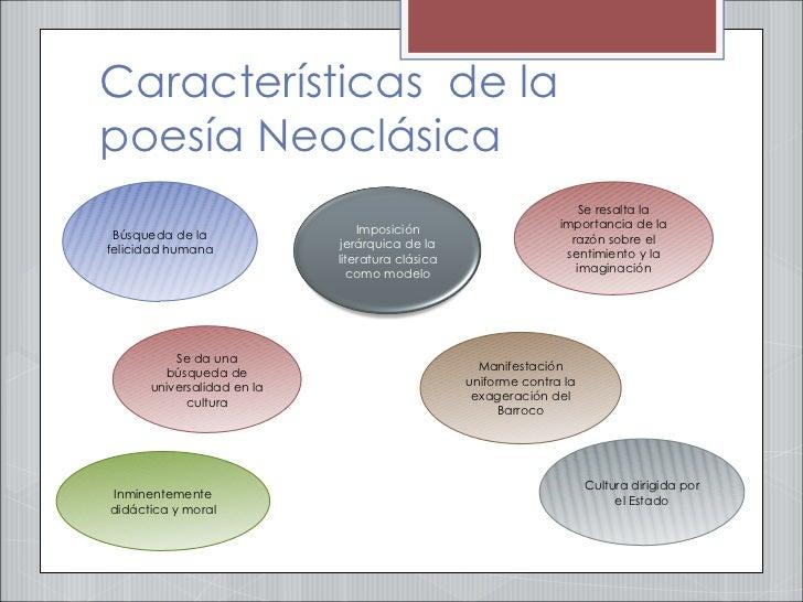 Características  de la poesía Neoclásica  Cultura dirigida por el Estado Se da una búsqueda de universalidad en la cultura...