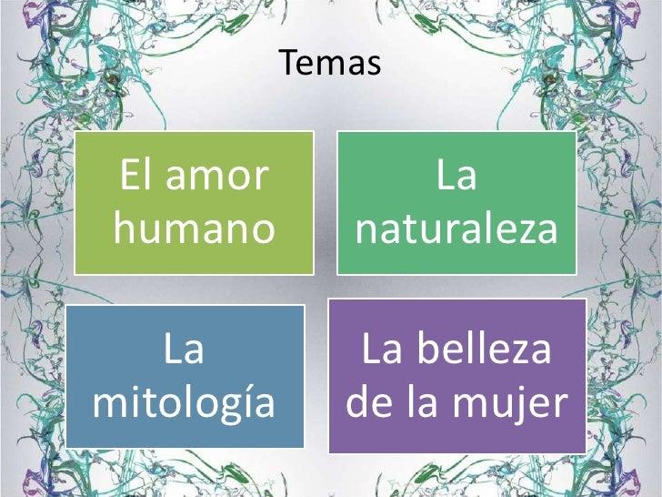TemasEl amor            Lahumano         naturaleza   La           La bellezamitología      de la mujer
