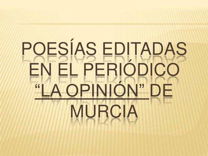 """POESÍAS EDITADAS EN EL PERIÓDICO  """"LA OPINIÓN"""" DE      MURCIA"""