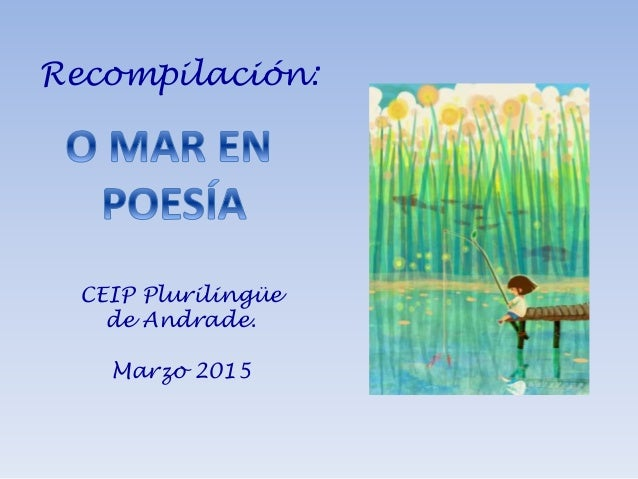 Recompilación: CEIP Plurilingüe de Andrade. Marzo 2015