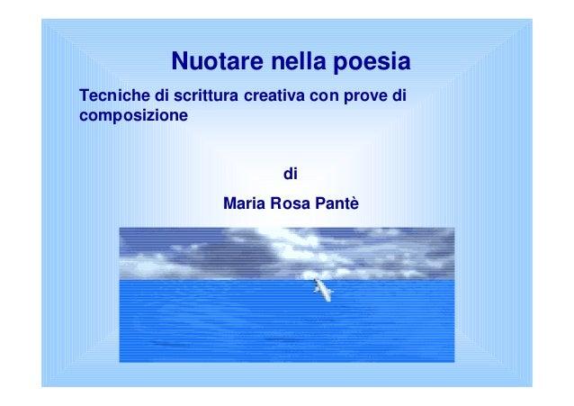 Nuotare nella poesiaTecniche di scrittura creativa con prove dicomposizionediMaria Rosa Pantè
