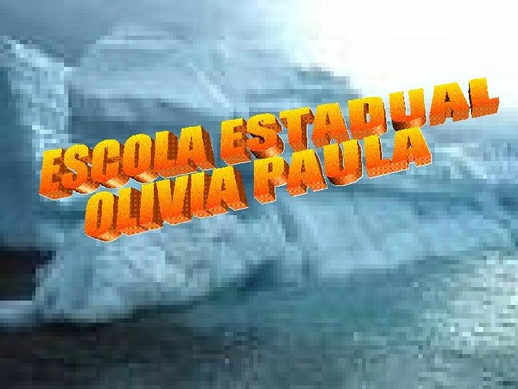 ESCOLA ESTADUAL OLIVIA PAULA