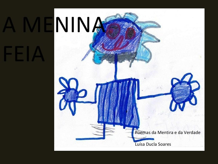 A MENINA FEIA Poemas da Mentira e da Verdade Luísa Ducla Soares