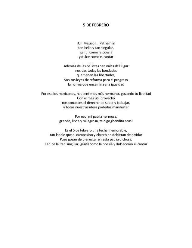 5 DE FEBRERO ¡Oh México! , ¡Patriamía! tan bella y tan singular, gentil como la poesía y dulce como el cantar Además de la...