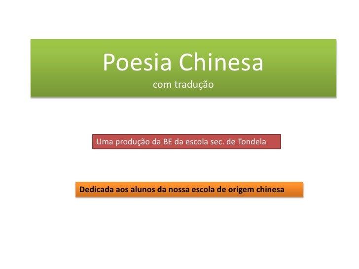 Poesia Chinesacom tradução<br />Uma produção da BE da escola sec. de Tondela<br />Dedicada aos alunos da nossa escola de o...