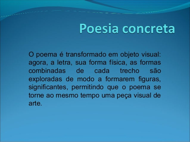 O poema é transformado em objeto visual: agora, a letra, sua forma física, as formas combinadas de cada trecho são explora...