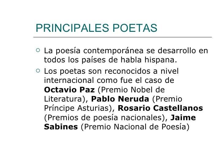 PRINCIPALES POETAS   La poesía contemporánea se desarrollo en    todos los países de habla hispana.   Los poetas son rec...