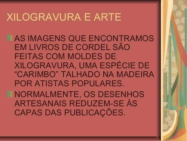 """XILOGRAVURA E ARTEAS IMAGENS QUE ENCONTRAMOSEM LIVROS DE CORDEL SÃOFEITAS COM MOLDES DEXILOGRAVURA, UMA ESPÉCIE DE""""CARIMBO..."""