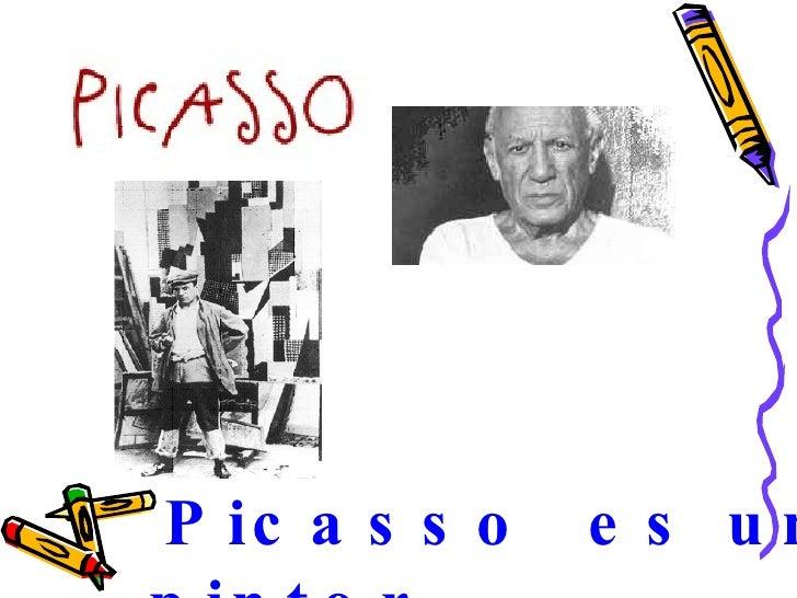 Picasso  es un pintor