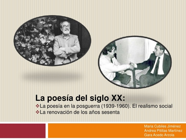 La poesía del siglo XX:<br /><ul><li>La poesía en la posguerra (1939-1960). El realismo social