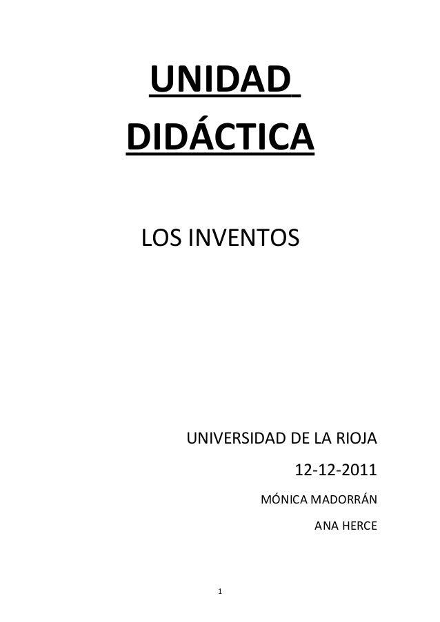 UNIDADDIDÁCTICALOS INVENTOSUNIVERSIDAD DE LA RIOJA12-12-2011MÓNICA MADORRÁNANA HERCE1