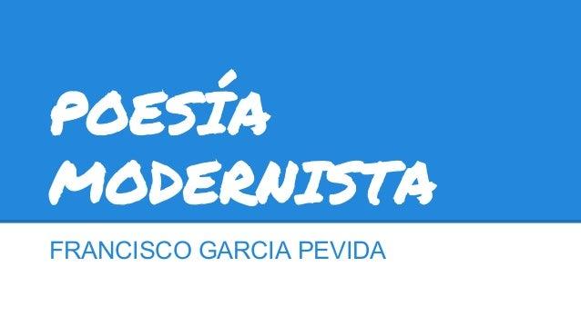 POESÍA MODERNISTA FRANCISCO GARCIA PEVIDA