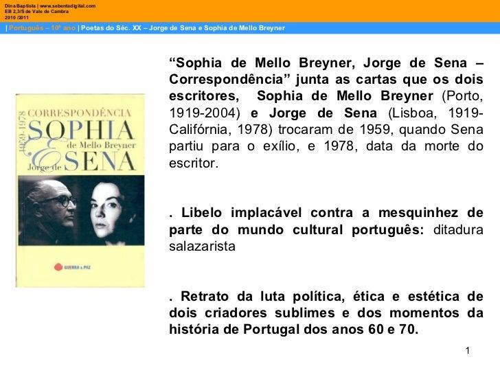 |  Português – 10º ano  | Poetas do Séc. XX – Jorge de Sena e Sophia de Mello Breyner Dina Baptista | www.sebentadigital.c...