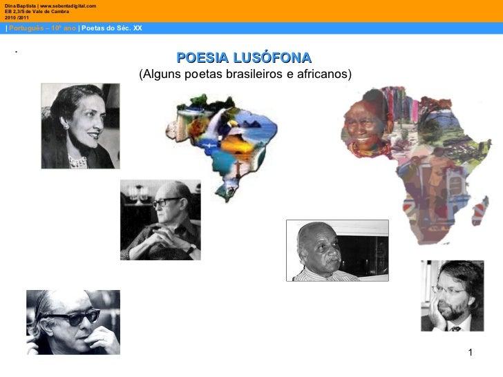 |  Português – 10º ano  | Poetas do Séc. XX Dina Baptista | www.sebentadigital.com EB 2,3/S de Vale de Cambra 2010 /2011 ....