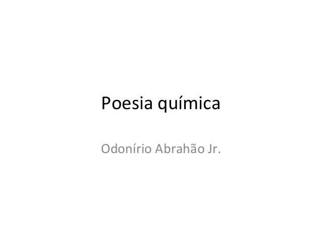 Poesia químicaOdonírio Abrahão Jr.