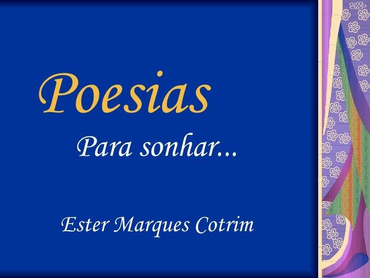 Poesias Para sonhar... Ester Marques Cotrim