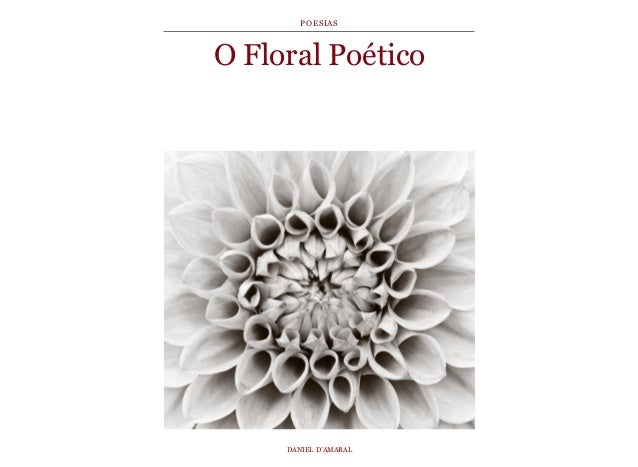 O Floral Poético DANIEL D'AMARAL POESIAS