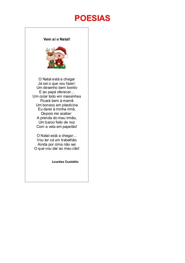 POESIAS Vem aí o Natal! O Natal está a chegar Já sei o que vou fazer: Um desenho bem bonito E ao papá oferecer… Um colar t...