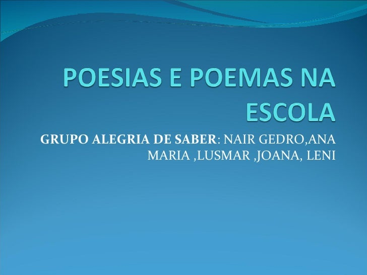 GRUPO ALEGRIA DE SABER : NAIR GEDRO,ANA MARIA ,LUSMAR ,JOANA, LENI