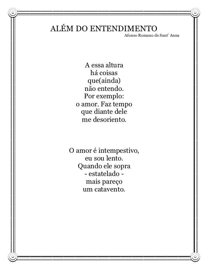 ALÉM DO ENTENDIMENTO                    Afonso Romano de Sant' Anna        A essa altura          há coisas         que(ai...
