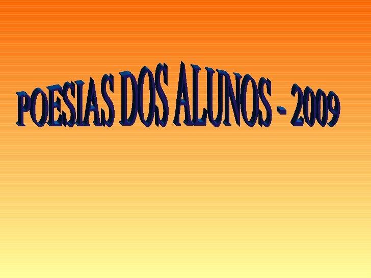 POESIAS DOS ALUNOS - 2009