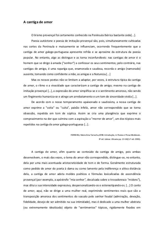 A cantiga de amor O lirismo provençal foi certamente conhecido na Península Ibérica bastante cedo[...]. Poesia autóctone e...