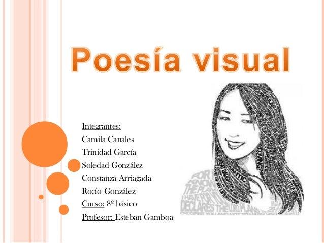 Integrantes:Camila CanalesTrinidad GarcíaSoledad GonzálezConstanza ArriagadaRocío GonzálezCurso: 8º básicoProfesor: Esteba...