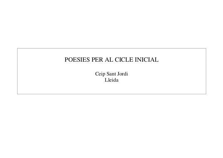 POESIES PER AL CICLE INICIAL           Ceip Sant Jordi              Lleida