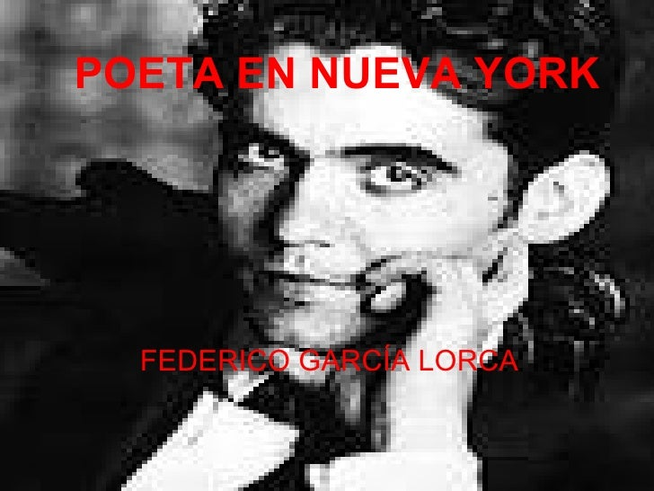 POETA EN NUEVA YORK  FEDERICO GARCÍA LORCA