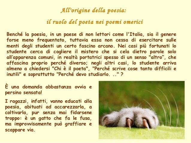 Allorigine della poesia:                  il ruolo del poeta nei poemi omericiBenché la poesia, in un paese di non lettori...