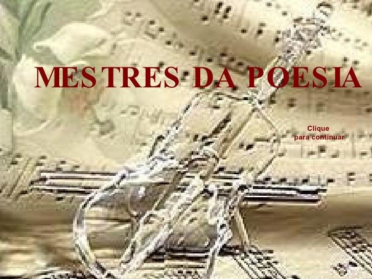 MESTRES DA POESIA Clique para continuar