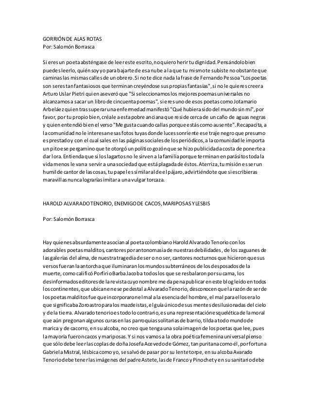 GORRIÓN DE ALAS ROTAS  Por: Salomón Borrasca  Si eres un poeta absténgase de leer este escrito, no quiero herir tu dignida...