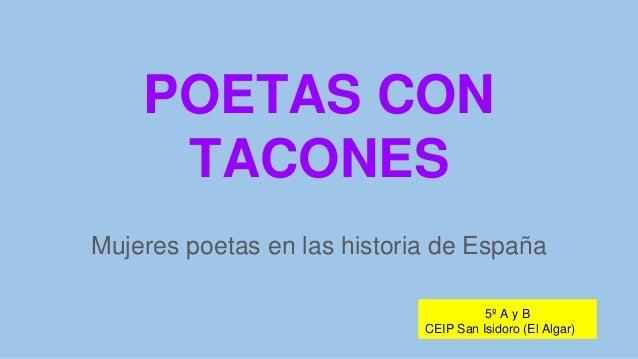 POETAS CON TACONES Mujeres poetas en las historia de España 5º A y B CEIP San Isidoro (El Algar)