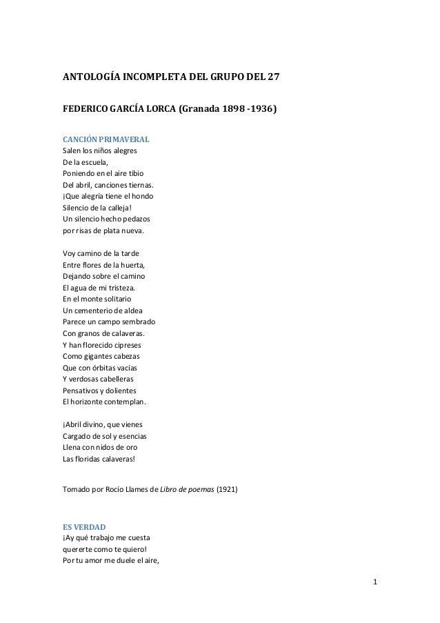 ANTOLOGÍA INCOMPLETA DEL GRUPO DEL 27 FEDERICO GARCÍA LORCA (Granada 1898 -1936) CANCIÓN PRIMAVERAL Salen los niños alegre...