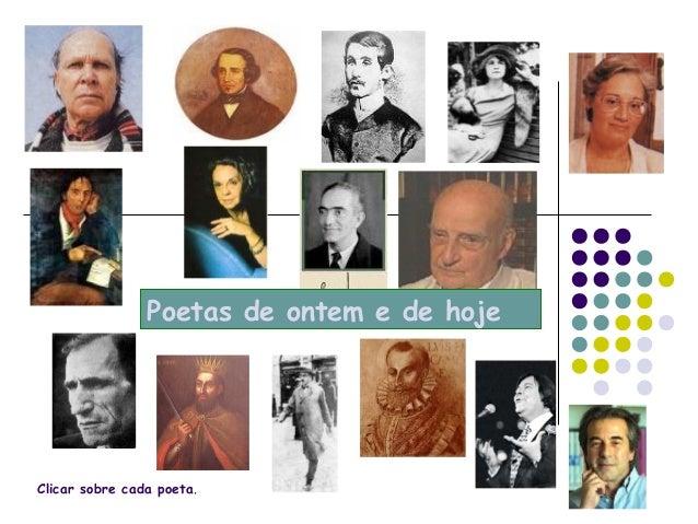 Poetas de ontem e de hoje Clicar sobre cada poeta.