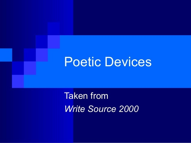 Poetic DevicesTaken fromWrite Source 2000