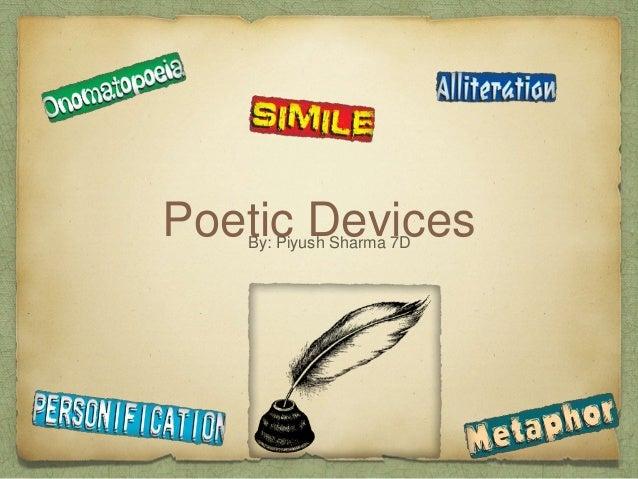 Poetic DevicesBy: Piyush Sharma 7D