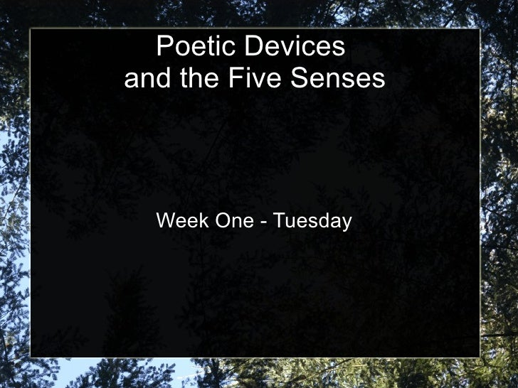 Poetic Devices  and the Five Senses Week One - Tuesday