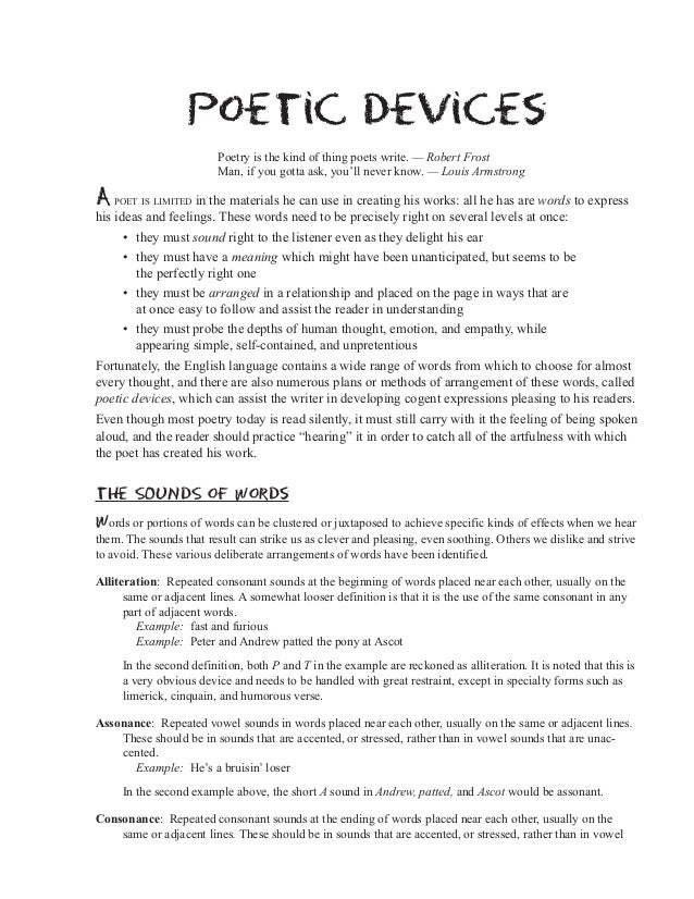 poetic devices Alliteration has been used as a literary device in the english language for many hundreds of years, prevalent in works of literature all the way back to beowulf, the eighth-century old english poem.