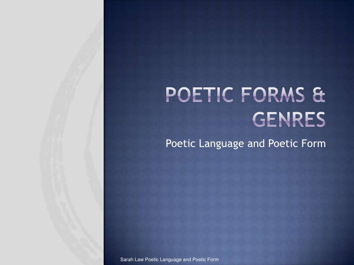 Poetic Forms & Genres<br />Poetic Language and Poetic Form<br />Sarah Law Poetic Language and Poetic Form<br />