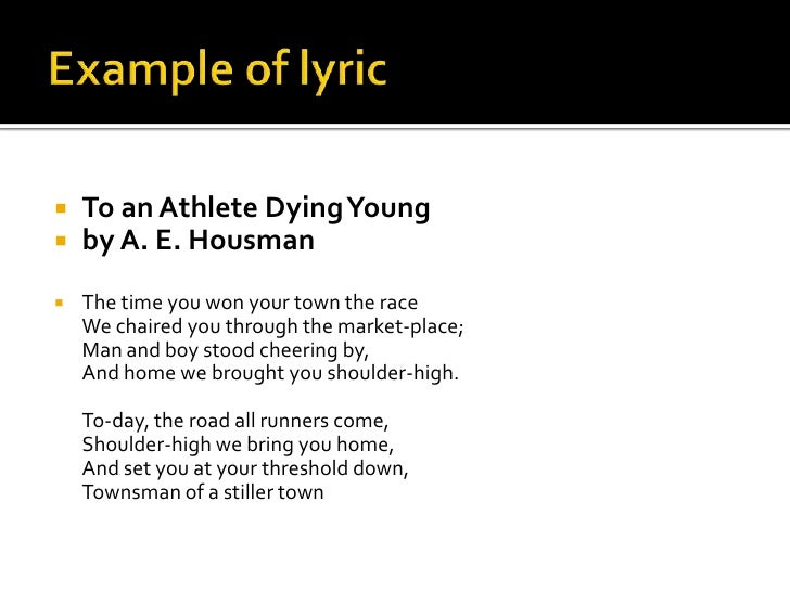 style analysis on to an athlete dying young A shropshire lad is a collection of sixty-three poems by the english poet alfred edward housman, published in 1896after a slow beginning, it rapidly grew in popularity, particularly among young readers.